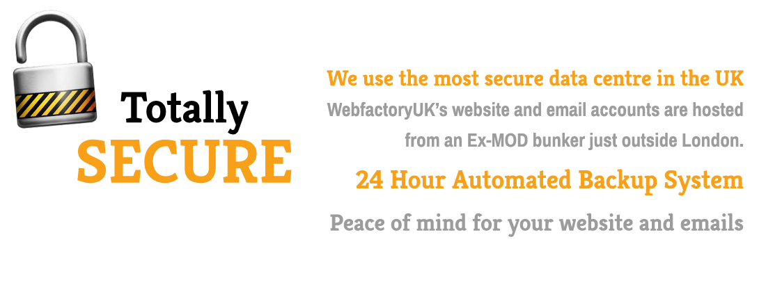 UK based hosting with 24 hour backup systems in place.